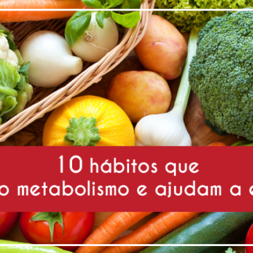 10 hábitos que aceleram o metabolismo e ajudam a emagrecer